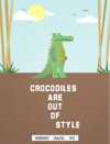 Crocodiles Are Out Of Style