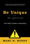 Be Unique Or Be Ignored The CEOs Guide To Branding