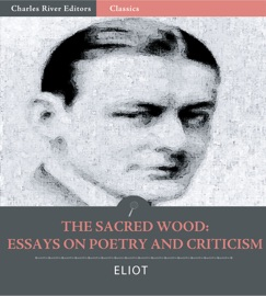 eliot the sacred wood essays on poetry and criticism
