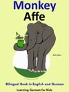 Bilingual Book In English And German Monkey - Affe - Learn German Collection