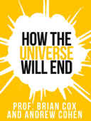 How the Universe Will End (Collins Shorts, Book 1)
