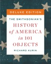 The Smithsonians History Of America In 101 Objects Deluxe
