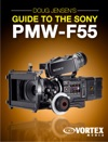 Doug Jensens Guide To The Sony PMW-F55