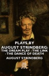 Plays By August Strindberg The Dream Play - The Link - The Dance Of Death