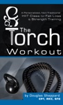 The Torch Workout- A Personalized Non-Traditional HIIT Class For Fat Loss  Strength Training