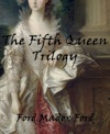 The Fifth Queen Trilogy