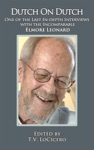 Dutch On Dutch One Of The Last In-depth Interviews With The Incomparable Elmore Leonard
