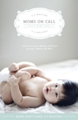 Moms on Call Basic Baby Care: 0-6 Months - Jennifer Walker & Laura Hunter Cover Art
