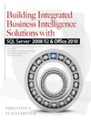 Building Integrated Business Intelligence Solutions With SQL Server 2008 R2  Office 2010