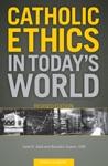 Catholic Ethics In Todays World Revised Edition
