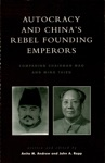 Autocracy And Chinas Rebel Founding Emperors