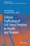 Cellular Trafficking Of Cell Stress Proteins In Health And Disease