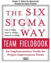The Six Sigma Way Team Fieldbook Chapter 6 - Define The Opportunity Scoping Six Sigma Projects