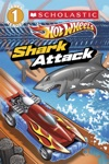 Scholastic Reader Level 1 Hot Wheels Shark Attack