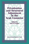 Privatization And Structural Adjustment In The Arab Countries