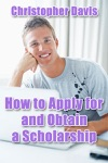 How To Apply For And Obtain A Scholarship