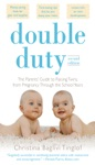 Double Duty The Parents Guide To Raising Twins From Pregnancy Through The School Years 2nd Edition