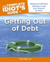 The Complete Idiots Guide To Getting Out Of Debt