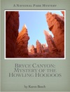 Bryce Canyon Mystery Of The Howling Hoodoos