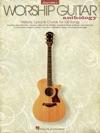 The Worship Guitar Anthology - Volume 1 Songbook