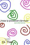 Today Is Somebodys Birthday