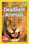National Geographic Readers Deadliest Animals