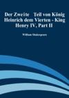 Der Zweite Teil Von Knig Heinrich Dem Vierten - King Henry IV Part II