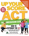 Up Your Score ACT 2014-2015 Edition