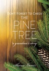 Dont Forget To Check The Pine Tree