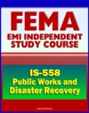 21st Century FEMA Study Course Public Works And Disaster Recovery Course Overview IS-558 - How And Why Public Works Should Plan For Recovery