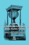 Law - Its Origin Growth And Function