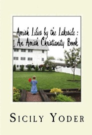 AMISH LILIES BY THE LAKESIDE: AN AMISH CHRISTIANITY  BOOK
