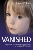 Vanished - The Truth About the Disappearance of Madeline McCann
