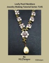 Leafy Pearl Necklace Jewelry Making Tutorial Series T145