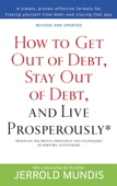 How to Get Out of Debt, Stay Out of Debt, and Live Prosperously* - Jerrold Mundis Cover Art