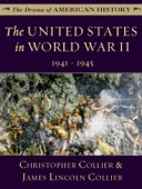 The United States in World War II: 1941 - 1945