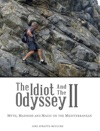 The Idiot And The Odyssey 2 Myth Madness And Magic On The Mediterranean