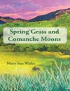 Spring Grass And Comanche Moons