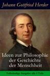 Ideen Zur Philosophie Der Geschichte Der Menschheit - Vollstndige Ausgabe Alle 4 Teile