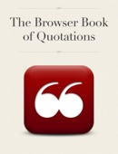 The Browser Book of Quotations