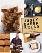 Josey Baker Bread - Josey Baker Cover Art