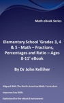 Elementary School Grades 3 4  5 - Math  Fractions Percentages And Ratio - Ages 8-11 EBook