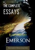 The Complete Essays Of Ralph Waldo Emerson
