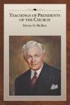 Teachings Of Presidents Of The Church David O McKay
