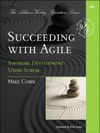 Succeeding With Agile Software Development Using Scrum