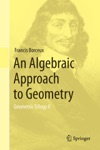 An Algebraic Approach To Geometry