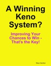 A Winning Keno System  Improving Your Chances To Win