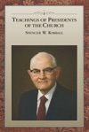 Teachings Of Presidents Of The Church Spencer W Kimball