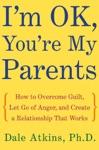 Im OK Youre My Parents