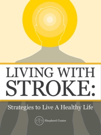 LIVING WITH STROKE: STRATEGIES TO LIVE A HEALTHY LIFE